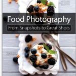 """Food photography: from snapshots to great shots"" by Nicole S. Young – book review"