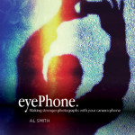 """Mobile phone photography primer with """"EyePhone"""" by Al Smith"""