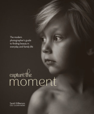 Capture the Moment by Sarah Wilkerson Cover